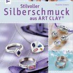 Stilvoller Silberschmuck aus ARTCLAY . 3. Auflage, 2016
